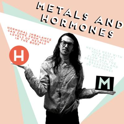 METALS AND HORMONES