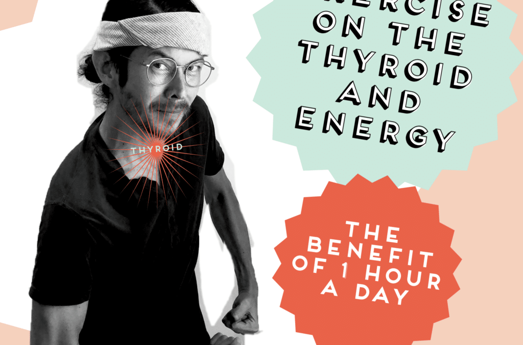 EXERCISE ON THE THYROID AND ENERGY