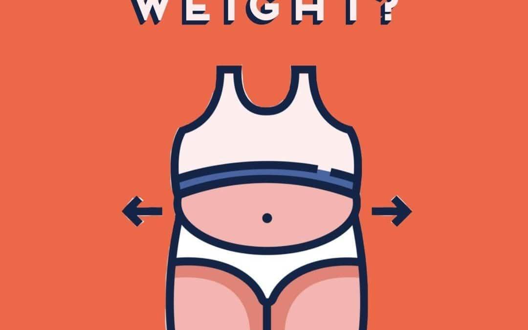 GAINING WEIGHT?