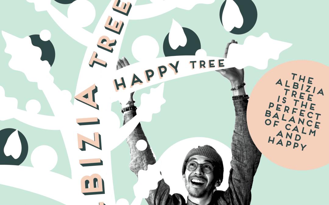 ALBIZIA : THE HAPPY PILL