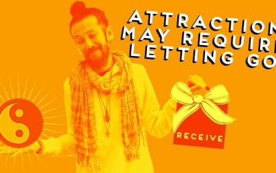 ATTRACTION MAY REQUIRE LETTING GO