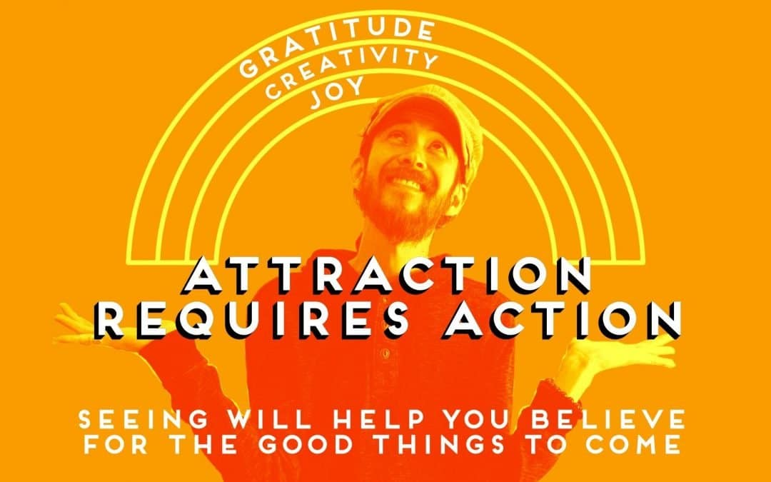 ATTRACTION REQUIRES ACTION