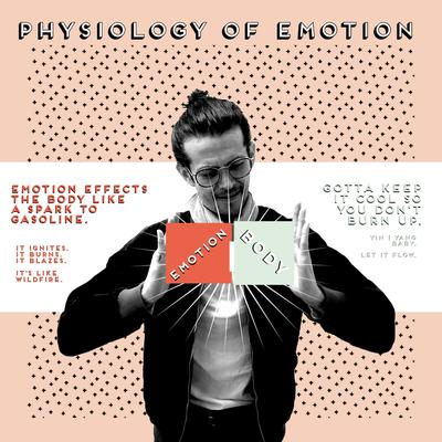 THE PHYSIOLOGY OF EMOTIONS